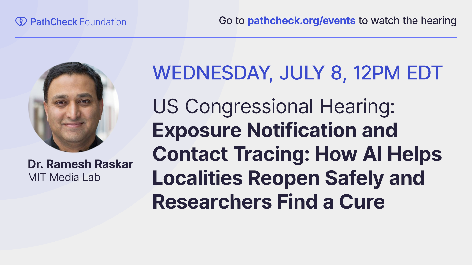 US Congressional Hearing: Exposure Notification and Contact Tracing: How AI Helps Localities Reopen Safely and Researchers Find a Cure. | PathCheck Foundation
